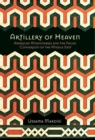 Artillery of Heaven : American Missionaries and the Failed Conversion of the Middle East - eBook