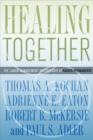 Healing Together : The Labor-Management Partnership at Kaiser Permanente - eBook