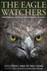 The Eagle Watchers : Observing and Conserving Raptors around the World - eBook