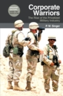 Corporate Warriors : The Rise of the Privatized Military Industry - eBook