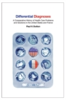 Differential Diagnoses : A Comparative History of Health Care Problems and Solutions in the United States and France - eBook