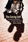 The caring self : the work experiences of home care aides - eBook