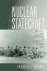 Nuclear Statecraft : History and Strategy in America's Atomic Age - eBook