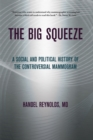The Big Squeeze : A Social and Political History of the Controversial Mammogram - eBook