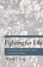 Fighting for Life : Contest, Sexuality, and Consciousness - eBook