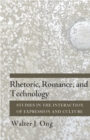 Rhetoric, Romance, and Technology : Studies in the Interaction of Expression and Culture - eBook