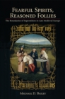 Fearful Spirits, Reasoned Follies : The Boundaries of Superstition in Late Medieval Europe - eBook