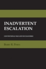 Inadvertent Escalation : Conventional War and Nuclear Risks - eBook