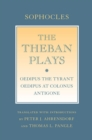 "The Theban Plays : ""Oedipus the Tyrant""; ""Oedipus at Colonus""; ""Antigone"" - eBook"