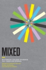 Mixed : Multiracial College Students Tell Their Life Stories - eBook