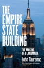 The Empire State Building : The Making of a Landmark - eBook