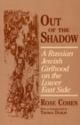 Out of the Shadow : A Russian Jewish Girlhood on the Lower East Side - eBook
