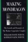 Making Mondragon : The Growth and Dynamics of the Worker Cooperative Complex - eBook