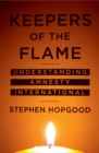 Keepers of the Flame : Understanding Amnesty International - Book