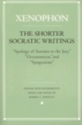 "The Shorter Socratic Writings : ""Apology of Socrates to the Jury,"" ""Oeconomicus,"" and ""Symposium"" - Book"