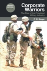 Corporate Warriors : The Rise of the Privatized Military Industry - Book