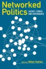 Networked Politics : Agency, Power, and Governance - Book
