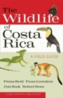 The Wildlife of Costa Rica : A Field Guide - Book
