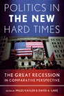 Politics in the New Hard Times : The Great Recession in Comparative Perspective - Book