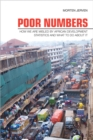 Poor Numbers : How We Are Misled by African Development Statistics and What to Do about It - Book