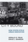 City Bound : How States Stifle Urban Innovation - Book