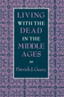 Living with the Dead in the Middle Ages - Book