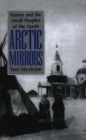 Arctic Mirrors : Russia and the Small Peoples of the North - Book