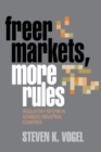 Freer Markets, More Rules : Regulatory Reform in Advanced Industrial Countries - Book