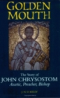 Golden Mouth : The Story of John Chrysostom-Ascetic, Preacher, Bishop - Book