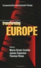 Transforming Europe : Europeanization and Domestic Change - Book