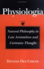 Physiologia : Natural Philosophy in Late Aristotelian and Cartesian Thought - Book