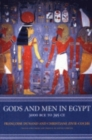 Gods and Men in Egypt : 3000 BCE to 395 CE - Book