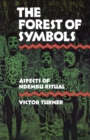 The Forest of Symbols : Aspects of Ndembu Ritual - Book