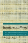 Interfaces of the Word : Studies in the Evolution of Consciousness and Culture - Book