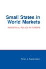 Small States in World Markets : Industrial Policy in Europe - Book