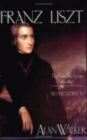Franz Liszt : The Virtuoso Years, 1811-1847 - Book