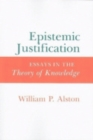 Epistemic Justification : Essays in the Theory of Knowledge - Book