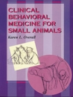Clinical Behavioral Medicine For Small Animals - Book