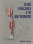 Clinical Biomechanics of the Lower Extremities - Book