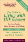 The Guide to Living with HIV Infection : Developed at the Johns Hopkins AIDS Clinic - eBook