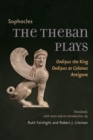 The Theban Plays : Oedipus the King, Oedipus at Colonus, Antigone - eBook