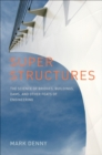 Super Structures : The Science of Bridges, Buildings, Dams, and Other Feats of Engineering - eBook