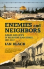 Enemies and Neighbors : Arabs and Jews in Palestine and Israel, 1917-2017 - eBook