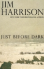 Just Before Dark : Collected Nonfiction - eBook
