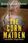 The Corn Maiden : And Other Nightmares - eBook