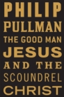 The Good Man Jesus and the Scoundrel Christ - eBook
