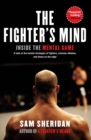 The Fighter's Mind : Inside the Mental Game - eBook