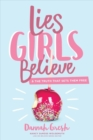 Lies Girls Believe - Book