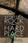 Between A Rock And A Hard Place - Book
