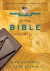 Is the Bible True . . . Really? : A Dialogue on Skepticism, Evidence, and Truth - Book